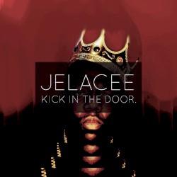 Jelacee - Kick in the Door
