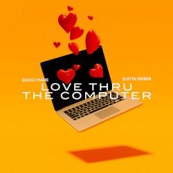 Love Thru the Computer by Gucci Mane  feat.   Justin Bieber
