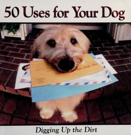 Cover of: 50 Uses for Your Dog | Jay Groce