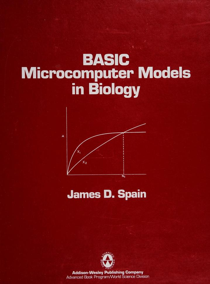 BASIC microcomputer models in biology by James D. Spain