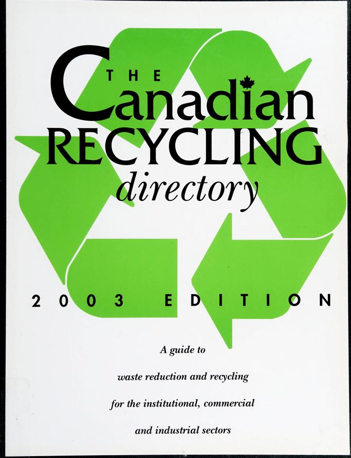 The Canadian recycling directory by publisher and editor, Mark Sabourin.