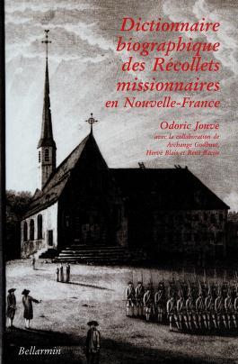 Cover of: Dictionnaire biographique des récollets missionnaires en Nouvelle-France, 1615-1645, 1670-1849 | Odoric-M Jouve