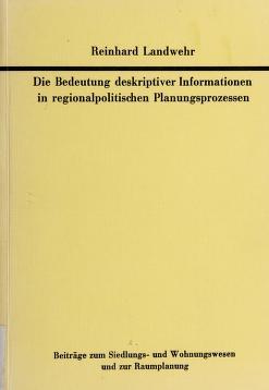 Cover of: Die Bedeutung deskriptiver Informationen in regionalpolitischen Planungsprozessen | Reinhard Landwehr