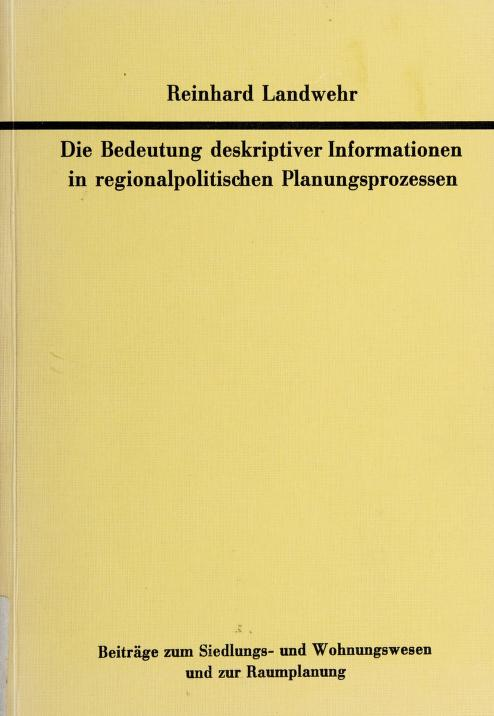 Die Bedeutung deskriptiver Informationen in regionalpolitischen Planungsprozessen by Reinhard Landwehr