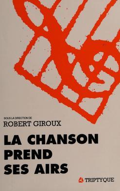 Cover of: La chanson prend ses airs | collectif sous la direction de Robert Giroux.