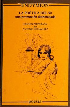Cover of: La poética del 50 | Angel González ... [et al.] ; edición preparada por Antonio Hernández.