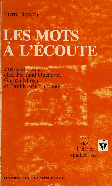 Les mots a l'ecoute by Pierre Nepveu