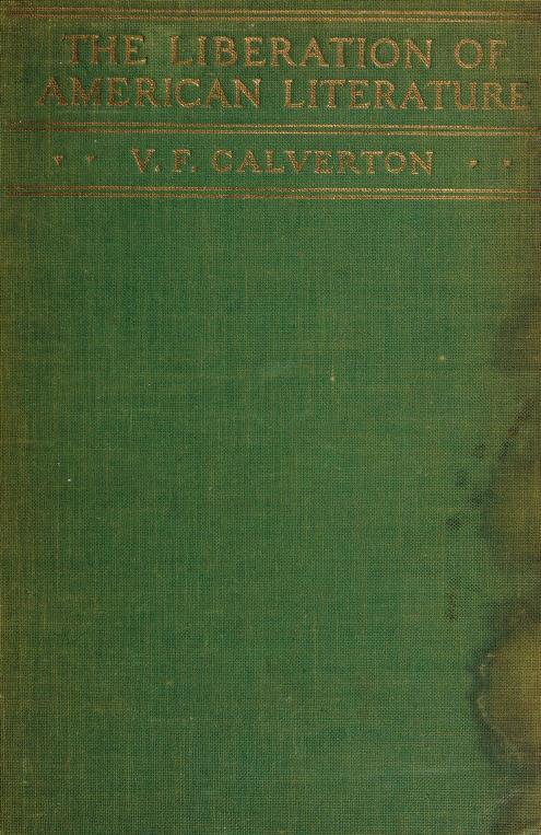 The liberation of American literature by V. F. Calverton