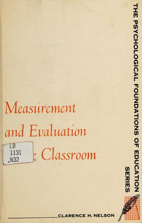 Measurement and evaluation in the classroom by Clarence H. Nelson
