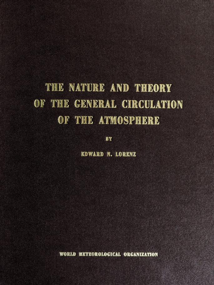 The nature and theory of the general circulation of the atmosphere by Edward Norton Lorenz
