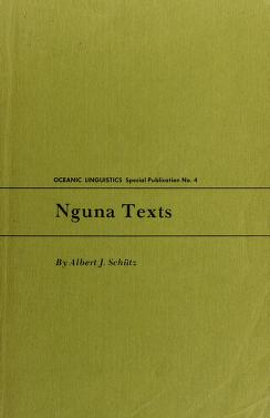 Cover of: Nguna texts: a collection of traditional and modern narratives from the central New Hebrides   Albert J. Schütz