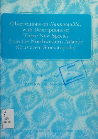 Cover of: Observations on Nannosquilla, with descriptions of three new species from the northwestern Atlantic (Crustacea: Stomatopoda) | David K. Camp