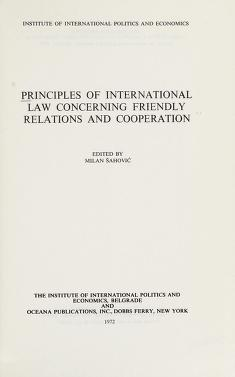 Cover of: Principles of international law concerning friendly relations and cooperation | edited by Milan Šahović.