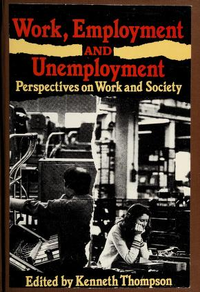 Cover of: Work, Employment, and Unemployment | Kenneth Thompson