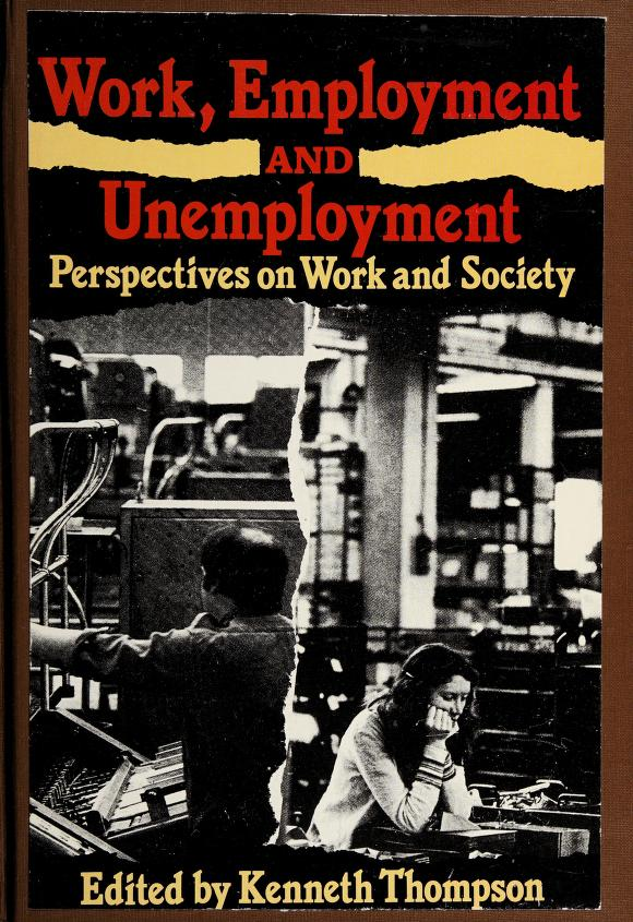Work, Employment, and Unemployment by Kenneth Thompson